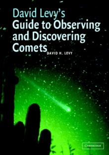 David Levy's Guide to Observing and Discovering Comets, Hardback Book