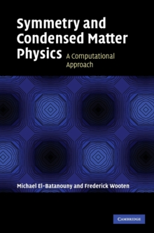 Symmetry and Condensed Matter Physics : A Computational Approach, Hardback Book