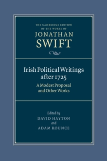 Irish Political Writings after 1725 : A Modest Proposal and Other Works, Hardback Book