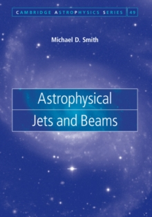 Astrophysical Jets and Beams, Hardback Book