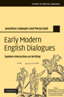 Early Modern English Dialogues : Spoken Interaction as Writing, Hardback Book