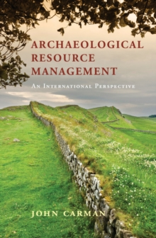 Archaeological Resource Management : An International Perspective, Hardback Book