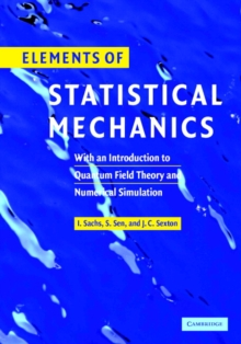 Elements of Statistical Mechanics : With an Introduction to Quantum Field Theory and Numerical Simulation, Hardback Book