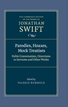 Parodies, Hoaxes, Mock Treatises : Polite Conversation, Directions to Servants and Other Works, Hardback Book
