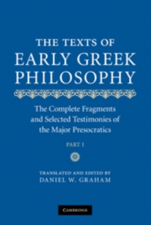 The Texts of Early Greek Philosophy : The Complete Fragments and Selected Testimonies of the Major Presocratics, Hardback Book