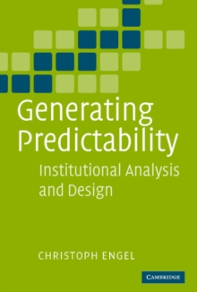 Generating Predictability : Institutional Analysis and Design, Hardback Book