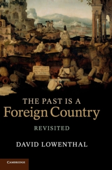 The Past Is a Foreign Country - Revisited, Hardback Book