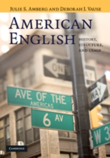 American English : History, Structure, and Usage, Hardback Book
