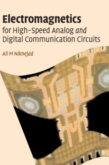 Electromagnetics for High-Speed Analog and Digital Communication Circuits, Hardback Book