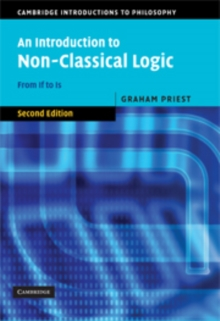 An Introduction to Non-Classical Logic : From If to Is, Hardback Book