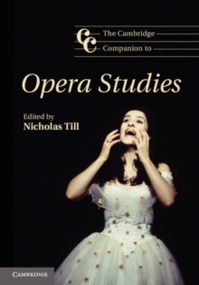 The Cambridge Companion to Opera Studies, Hardback Book