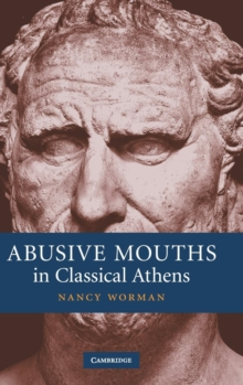 Abusive Mouths in Classical Athens, Hardback Book