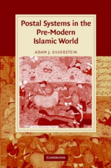 Postal Systems in the Pre-Modern Islamic World, Hardback Book