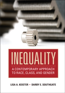 Inequality : A Contemporary Approach to Race, Class, and Gender, Hardback Book