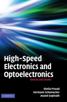 High-Speed Electronics and Optoelectronics : Devices and Circuits, Hardback Book