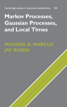 Markov Processes, Gaussian Processes, and Local Times, Hardback Book