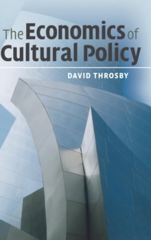The Economics of Cultural Policy, Hardback Book