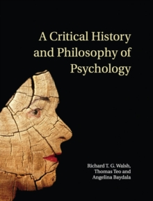 A Critical History and Philosophy of Psychology : Diversity of Context, Thought, and Practice, Hardback Book