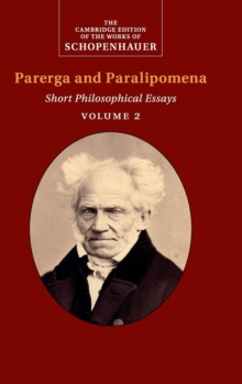 The The Cambridge Edition of the Works of Schopenhauer Schopenhauer: Parerga and Paralipomena : Volume 2, Hardback Book