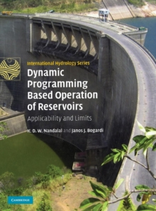 Dynamic Programming Based Operation of Reservoirs : Applicability and Limits, Hardback Book