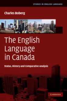 The English Language in Canada : Status, History and Comparative Analysis, Hardback Book