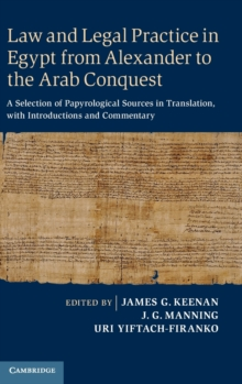 Law and Legal Practice in Egypt from Alexander to the Arab Conquest : A Selection of Papyrological Sources in Translation, with Introductions and Commentary, Hardback Book