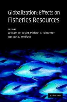 Globalization: Effects on Fisheries Resources, Hardback Book