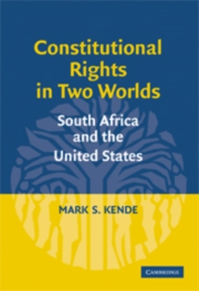 Constitutional Rights in Two Worlds : South Africa and the United States, Hardback Book
