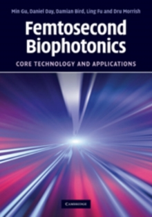 Femtosecond Biophotonics : Core Technology and Applications, Hardback Book