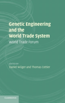 Genetic Engineering and the World Trade System : World Trade Forum, Hardback Book