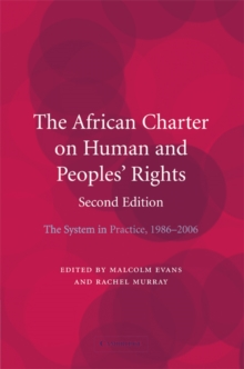 The African Charter on Human and Peoples' Rights : The System in Practice 1986-2006, Hardback Book