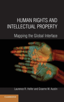 Human Rights and Intellectual Property : Mapping the Global Interface, Hardback Book