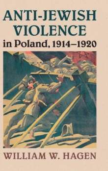 Anti-Jewish Violence in Poland, 1914-1920, Hardback Book