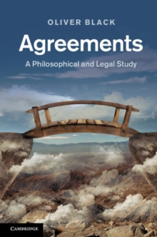 Agreements : A Philosophical and Legal Study, Hardback Book