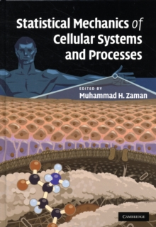 Statistical Mechanics of Cellular Systems and Processes, Hardback Book
