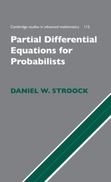 Partial Differential Equations for Probabilists, Hardback Book