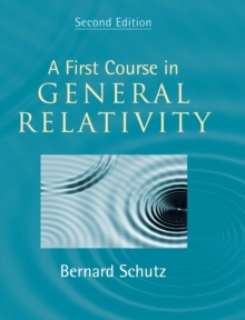 A First Course in General Relativity, Hardback Book