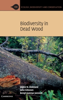 Ecology, Biodiversity and Conservation : Biodiversity in Dead Wood, Hardback Book