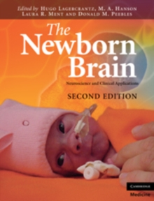 The Newborn Brain : Neuroscience and Clinical Applications, Hardback Book