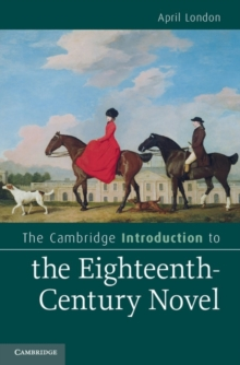 The Cambridge Introduction to the Eighteenth-Century Novel, Hardback Book