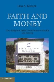 Faith and Money : How Religion Contributes to Wealth and Poverty, Hardback Book
