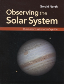 Observing the Solar System : The Modern Astronomer's Guide, Hardback Book