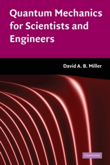 Quantum Mechanics for Scientists and Engineers, Hardback Book