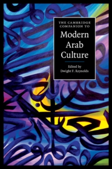 The Cambridge Companion to Modern Arab Culture, Hardback Book