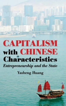 Capitalism with Chinese Characteristics : Entrepreneurship and the State, Hardback Book