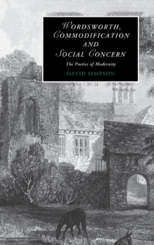 Wordsworth, Commodification, and Social Concern : The Poetics of Modernity, Hardback Book