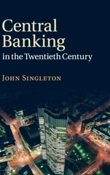 Central Banking in the Twentieth Century, Hardback Book