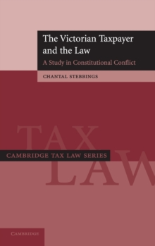The Victorian Taxpayer and the Law : A Study in Constitutional Conflict, Hardback Book