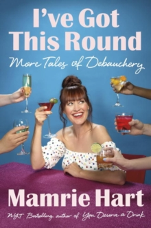 I've Got This Round : More Tales of Debauchery, Hardback Book