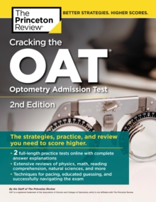 Cracking the OAT : 2 Practice Tests + Comprehensive Content Review, Paperback / softback Book